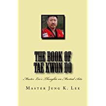 The Book of Tae Kwon Do: Master Lee's Thoughts on Martial Arts (Korean Edition) by Master Jung Kyu Lee (2016-01-22)