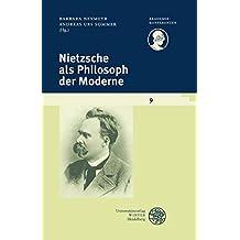 Nietzsche als Philosoph der Moderne (Akademiekonferenzen, Band 9)