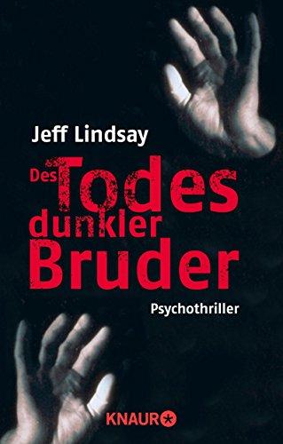 Des Todes dunkler Bruder: Psychothriller (Dexter 1)
