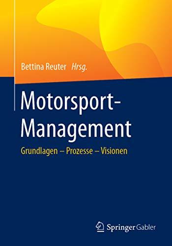 Motorsport-Management: Grundlagen - Prozesse - Visionen (Automotive-text-buch)