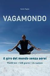 Vagamondo: Il giro del mondo senza aerei (Italian Edition) by Carlo Taglia(2015-09-17)