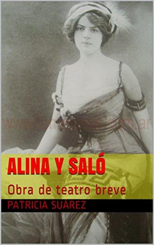 Alina y Saló: Obra de teatro breve por Patricia Suárez