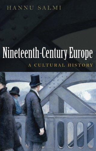 19th Century Europe: A Cultural History by Hannu Salmi (2008-10-20)