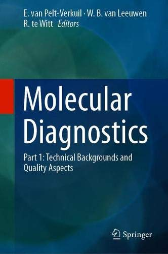 Molecular Diagnostics: Part 1: Technical Backgrounds and Quality Aspects