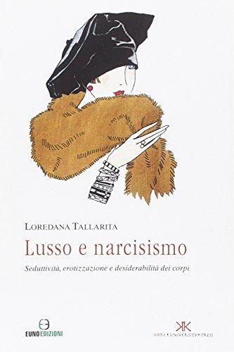 lusso-e-narcisismo-seduttivita-erotizzazione-e-desiderabilita-dei-corpi