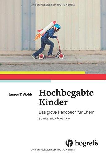 Hochbegabte Kinder: Das große Handbuch für Eltern