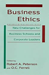 Business Ethics: New Challenges for Business Schools and Corporate Leaders by Paul E Peterson (2004-09-27)