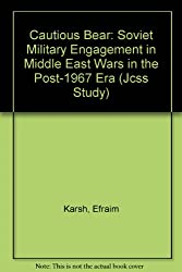 The Cautious Bear: Soviet Military Engagement in Middle East Wars in the Post-1967 Era