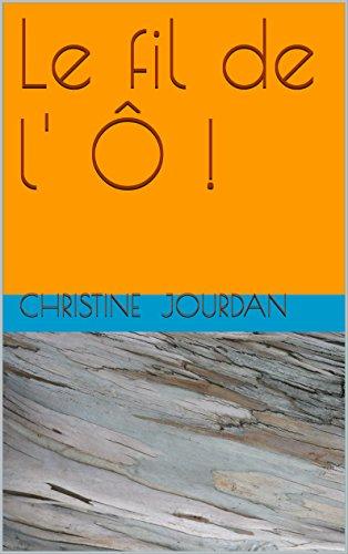 Couverture du livre Le fil de l' Ô !: Carnet 10 (Pas vers l' Humanité )