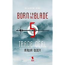 Trade Deal (Born to the Blade Season 1 Episode 5)