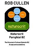 Naturocrit Pamphlet 02: The Naturocrit Podcast Episode 013 [se02e03] Script and Annotations.