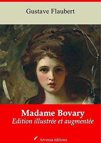 Madame Bovary | Edition Intégrale Et Augmentée: Nouvelle Édition 2019 Sans Drm por Gustave Flaubert epub