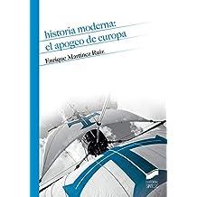 Historia Moderna. El apogeo de Europa