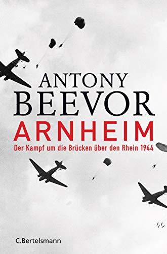 Arnheim: Der Kampf um die Brücken über den Rhein 1944