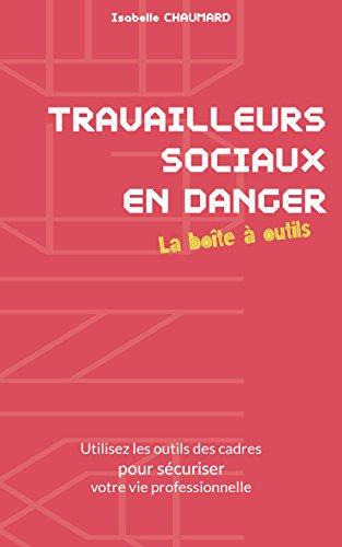 Travailleurs Sociaux en Danger : La Boîte à Outils par Isabelle CHAUMARD