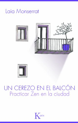 UN CEREZO EN EL BALCÓN:Practicar Zen en la ciudad