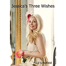 Jessica's Three Wishes: (What Really Happened When Jessica Was Stuck In The Lift)