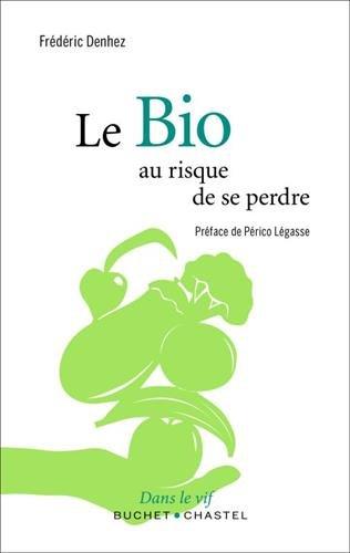 Le Bio : Au risque de se perdre