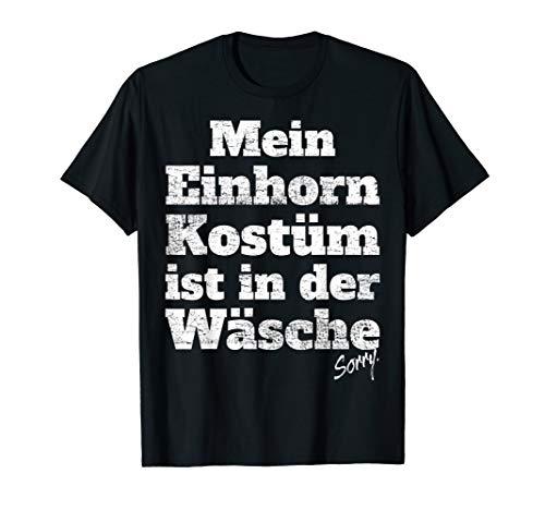 Das Letzte Kostüm Einhorn - Einhorn Kostüm Ist In Der Wäsche Halloween Karneval T-Shirt