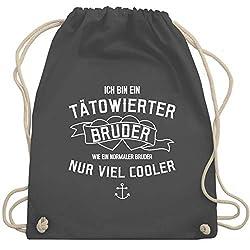 Shirtracer Bruder & Onkel - Ich bin ein tätowierter Bruder - Unisize - Dunkelgrau - WM110 - Turnbeutel und Stoffbeutel aus Bio-Baumwolle