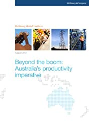 Beyond the boom: Australia's productivity imperative (English Edition)