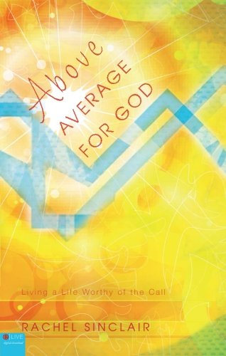 Above Average for God: Living a Life Worthy of the Call