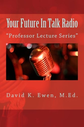 Your Future In Talk Radio