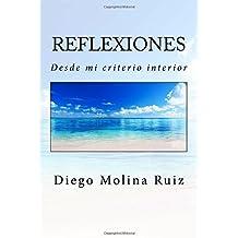 Reflexiones: Desde mi criterio interior: Volume 1