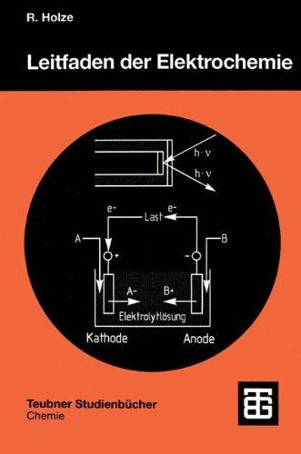 Leitfaden der Elektrochemie (Teubner Studienbücher Chemie) (German Edition)