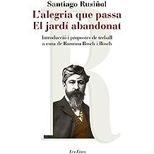 L\'alegria que passa. El jardí abandonat: Introducció i propostes de treball a cura de Ramona Bosch i Bosch (Catalan Edition)