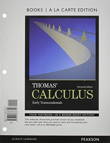 Thomas' Calculus: Early Transcendentals, Books a la Carte Edition Plus NEW MyMathLab (13th Edition) 13th edition by Thomas Jr., George B., Weir, Maurice D., Hass, Joel R. (2014) Loose Leaf