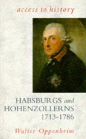 Access To History: Habsburgs & Hohenzollerns, 1713-86 by Walter Oppenheim (1993-04-29)
