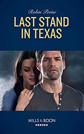Last Stand In Texas (Mills & Boon Heroes) eBook: Robin Perini