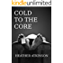 Cold To The Core (Prequel To Breaking Away) (Breaking Away Series Book 4)