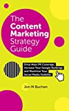 Content Marketing Strategy Guide: Your Formula For Achieving Success Across Social Media, PR and SEO (English Edition)