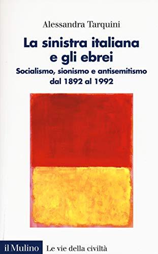 La sinistra italiana e gli ebrei. Socialismo,