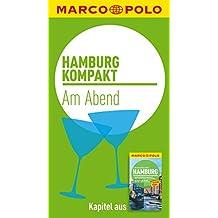 MARCO POLO kompakt Reiseführer Hamburg - Am Abend (MARCO POLO Reiseführer E-Book)