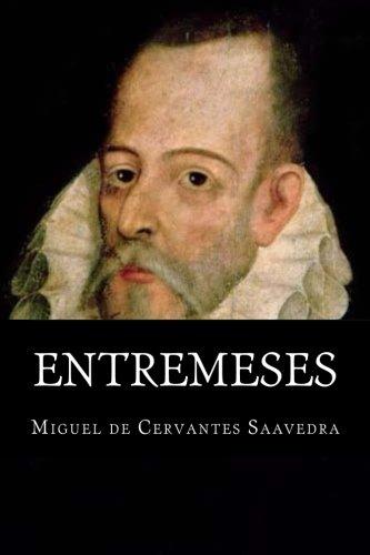 Entremeses por Miguel de Cervantes Saavedra