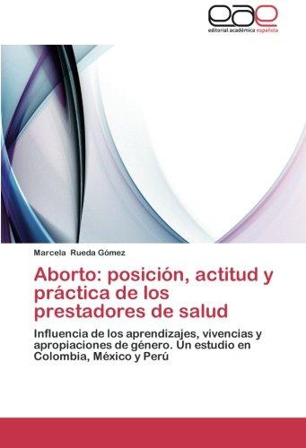 Aborto: Posicion, Actitud y Practica de Los Prestadores de Salud