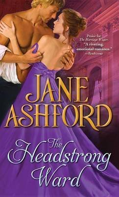 [The Headstrong Ward] (By: Jane Ashford) [published: January, 2015]