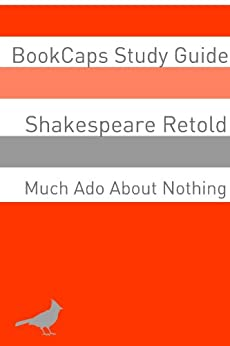 much ado about nothing in plain and simple a modern translation and the original