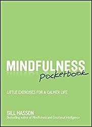Mindfulness Pocketbook Little Exercises for a Calmer Life
