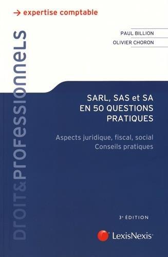 SARL-SAS et SA en 50 questions: Aspects juridique, fiscal, social. Conseils pratiques.