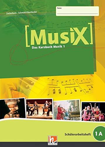 MusiX 1. Schülerarbeitsheft 1 A: Das Kursbuch Musik 1. Klasse 5