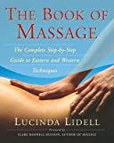 [{ The Book of Massage: The Complete Stepbystep Guide to Eastern and Western Technique By Lidell, Lucinda ( Author ) Jan - 02- 2001 ( Paperback ) } ] bei Amazon kaufen
