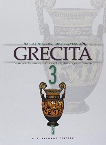 Grecit. Storia della letteratura greca con antologia, classici e percorsi tematici. Per il Liceo classico: 3