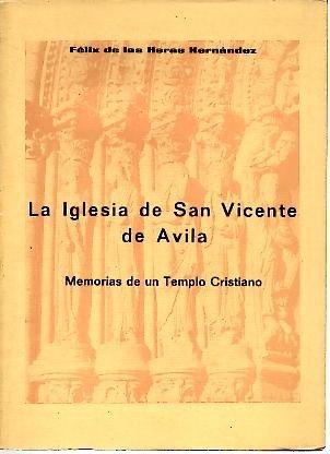 LA IGLESIA DE SAN VICENTE DE AVILA. MEMORIAS DE UN TEMPLO CRISTIANO.
