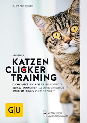 Praxisbuch Katzen-Clickertraining: Mit Basics, Tricks und Medical Training (GU Tier Spezial)