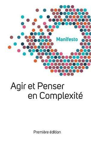 Manifesto Welcome Complexity: Agir Et Penser En Complexité