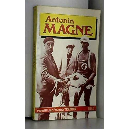 Antonin Magne : Les épisodes de sa vie et de sa carrière commentés par lui-même jusqu'en 1939 (Sport)